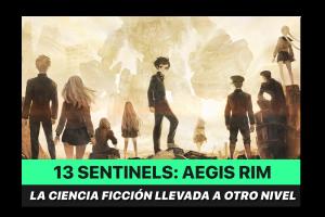 Reseñamos: 13 Sentinels: Aegis Rim