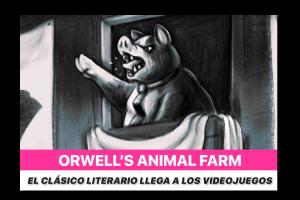 Reseñamos: Orwell's Animal Farm