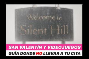 San Valentín y videojuegos: Guía donde no llevar a tu cita