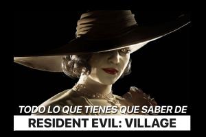 Resident Evil Village: todo lo que tienes que saber